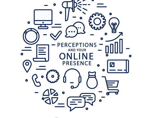 Perceptions and Your Online Presence